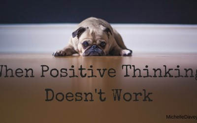 When Positive Thinking Doesn't Work
