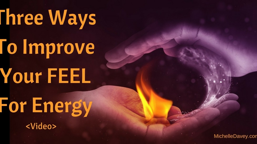 How To Increase Your Sensitivity To Energy