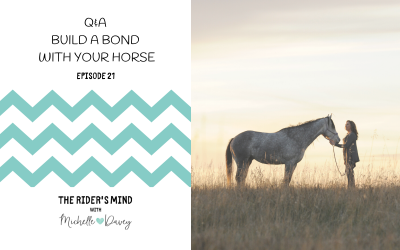 Episode 21: Q & A Build A Bond With Your Horse