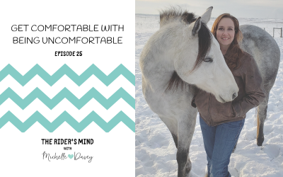 Episode 25:  Get Comfortable With Being Uncomfortable