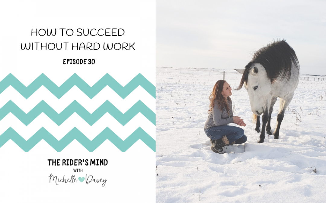 Episode 30: How To Succeed Without Hard Work