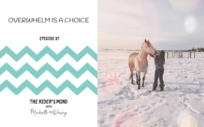 Episode 31: Overwhelm is a Choice
