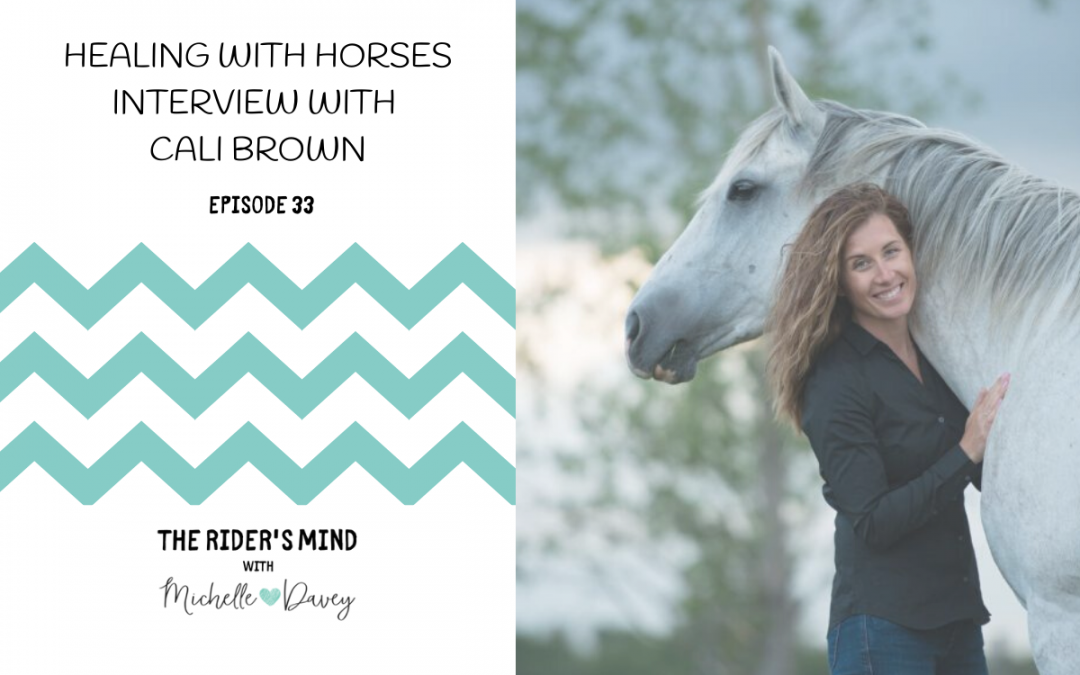 Episode 33: Healing With Horses – Interview with Cali Brown