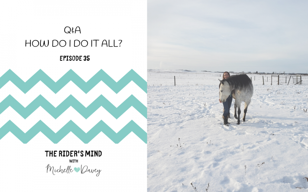 Episode 35: Q & A – How do I do it all?