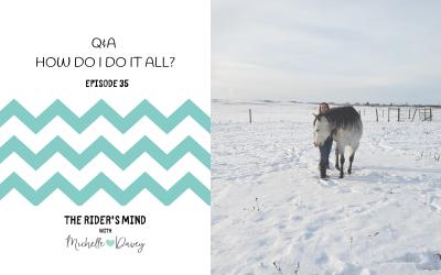 Episode 35: Q & A – How do I do it all?