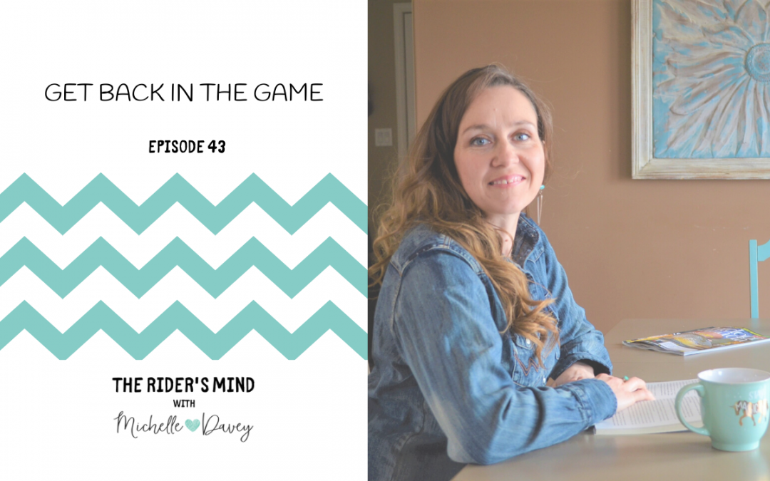 The Rider's Mind Podcast Episode 43: Get Back in the Game