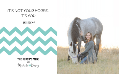Episode 47: It's Not Your Horse. It's You.