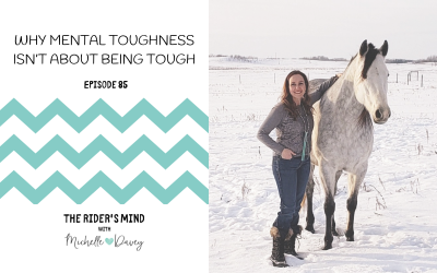 Episode 85: Why Mental Toughness isn't About Being Tough