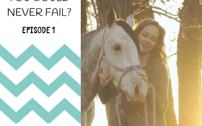 What if you could never fail?  –  Ep. 1